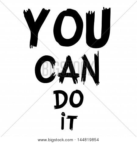 Inspirational quote You Can Do It. Hand written calligraphy brush painted letters. Vector illustration.