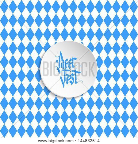 Oktoberfest card with handwritten inscription Beer Fest. Hand drawn lettering in national german style. Background with blue and white rhombus. Vector illustration.