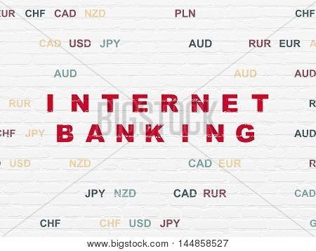 Banking concept: Painted red text Internet Banking on White Brick wall background with Currency