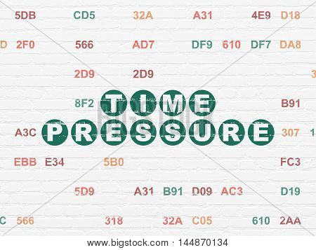 Timeline concept: Painted green text Time Pressure on White Brick wall background with Hexadecimal Code
