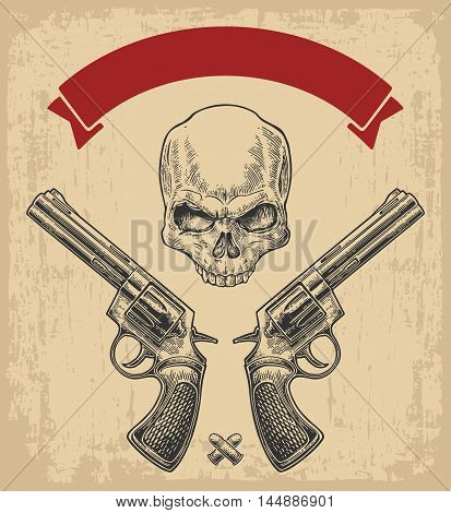 Two revolver with bullets skull and ribbon. Vector engraving illustrations. On beige vintage background. For tattoo web shooting club and label