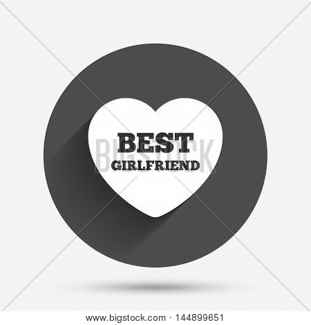 Best girlfriend sign icon. Heart love symbol. Circle flat button with shadow. Vector