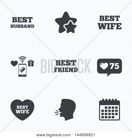 Best wife, husband and friend icons. Heart love signs. Award symbol. Flat talking head, calendar icons. Stars, like counter icons. Vector