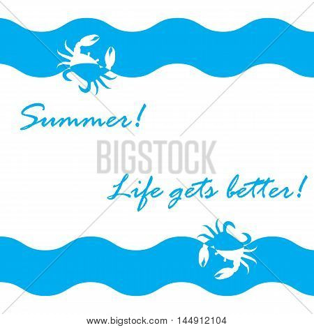 Beautiful picture with stylized waves and crabs and inspiring summer inscription on a white background. Design element for postcard invitation banner or flyer.