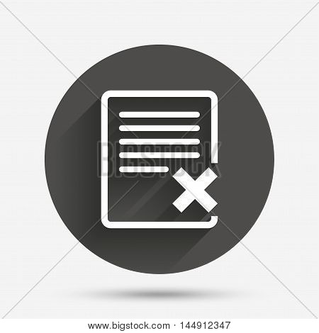 Delete file sign icon. Remove document symbol. Circle flat button with shadow. Vector
