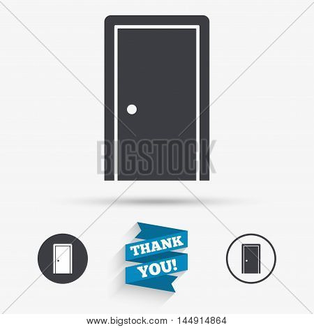 Door sign icon. Enter or exit symbol. Internal door. Flat icons. Buttons with icons. Thank you ribbon. Vector