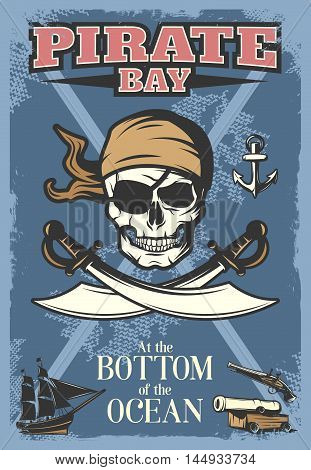 Colored pirates poster with big skull and title pirate bay at the bottom of the ocean vector illustration