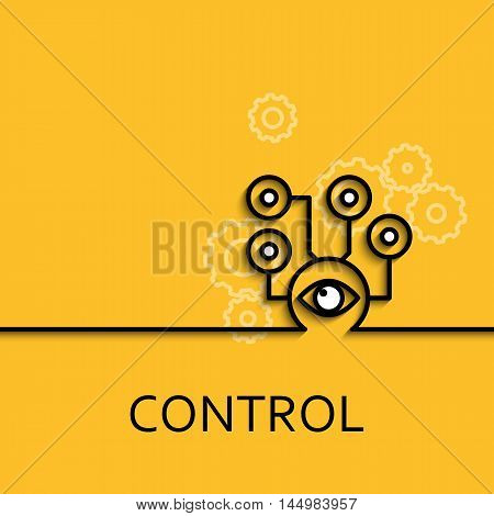 Vector business illustration in linear style with a picture of control as eye on yellow background poster or banner template.