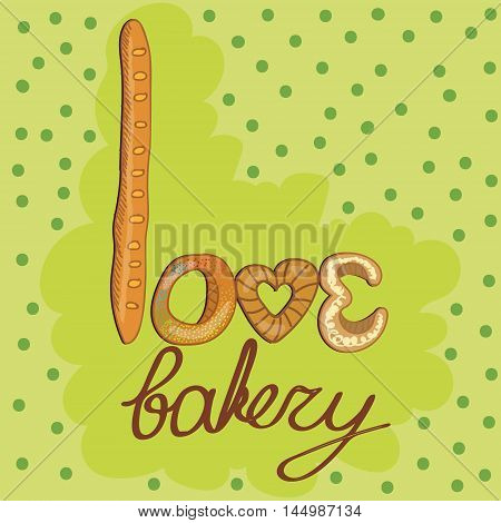 Vector cartoon stylized inscription. Food and bakery theme kitchen and room design cover for printed production.