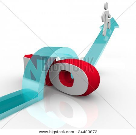 A man rides an arrow over the word No to overcome objection and beat a challenge on the way to success