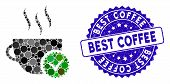 Mosaic Best Coffee Icon And Distressed Stamp Seal With Best Coffee Phrase. Mosaic Vector Is Created  poster