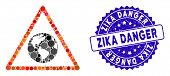 Mosaic Earth Warning Icon And Distressed Stamp Seal With Zika Danger Phrase. Mosaic Vector Is Formed poster