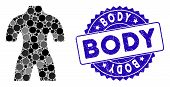 Mosaic Body Icon And Distressed Stamp Seal With Body Text. Mosaic Vector Is Created With Body Icon A poster