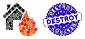 Mosaic House Fire Disaster Icon And Grunge Stamp Seal With Destroy Phrase. Mosaic Vector Is Composed poster