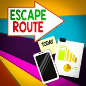 Handwriting Text Writing Escape Route. Concept Meaning A Route By Which A Demonstrating May Reach A  poster