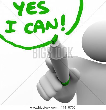 A person draws Yes I Can on a glass wall with a green marker to illustrate positive attitude, confidence, successful outlook and belief in oneself