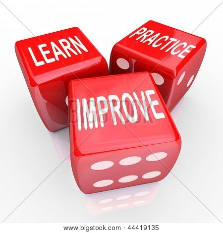 The words Learn Practice and Improve on three red dice for betting on your future in attaining new skills to better your career and life to achieve success and goals