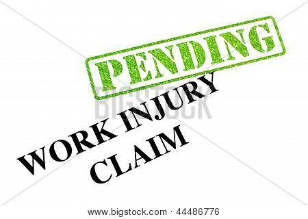 Work Injury Claim Pending