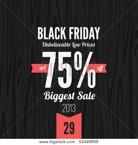 Black Friday 2013 vector Vintage design poster template. Retro style Typography. Creative lettering. Trendy. Sale 75% off discount.