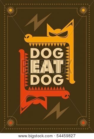 Dog eat dog, conceptual poster. Vector illustration.