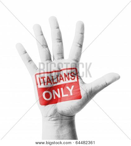Open Hand Raised, Italians Only Sign Painted, Multi Purpose Concept - Isolated On White Background