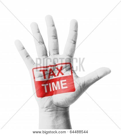 Open Hand Raised, Tax Time Sign Painted, Multi Purpose Concept - Isolated On White Background