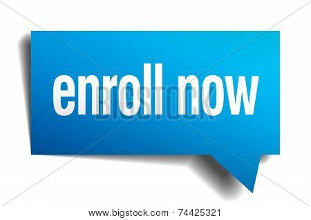 Enroll Now Blue 3D Realistic Paper Speech Bubble