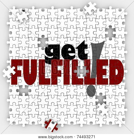 Get Fulfilled words on a puzzle with holes and missing pieces to illustrate the need to complete the picture and achieve satisfaction and fulfillment