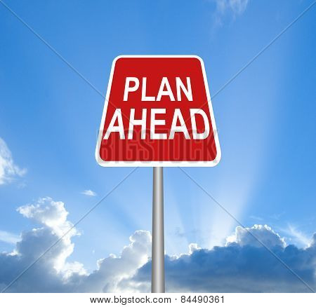 Red plan ahead sign