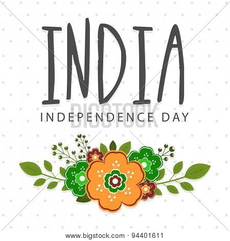 Greeting card design decorated with saffron and green color flowers for Indian Independence Day celebration.