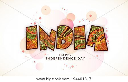 Beautiful floral design decorated stylish text India for Indian Independence Day celebration.