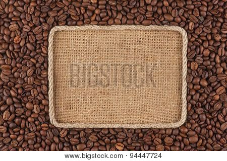 Frame  Made Of Rope With  Coffee Beans  Lying On Sacking