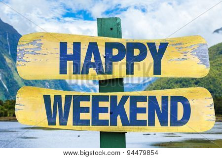 Happy Weekend sign with mountains background