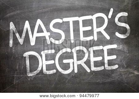 Master's Degree written on a chalkboard