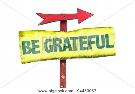 Be Grateful sign isolated on white