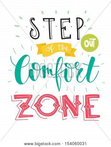 Step out of the comfort zone. Hand written lettering. Motivational inspirational quote. Hand drawn lettering design. Typography for banner, poster design.
