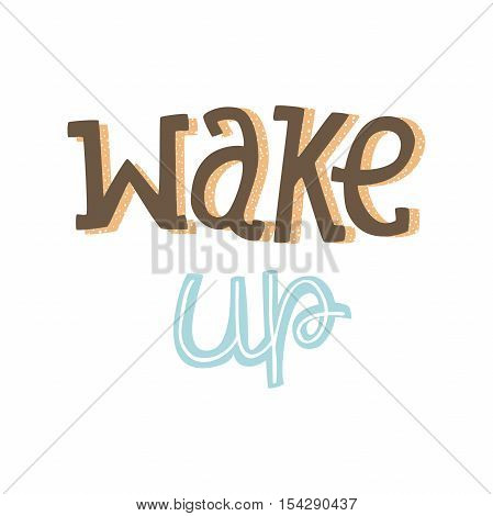 Vector Hand Drawn Lettering, Curves Line, Stars. Motivation Phase For banners, labels, signs, prints, posters, web, phone case. Wake Up