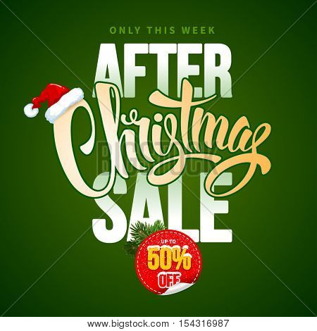 After Christmas Sale Design Template with Calligraphy Inscription After Christmas Sale and Santa Hat. Easy to edit and Customize. Vector Stock Illustration.