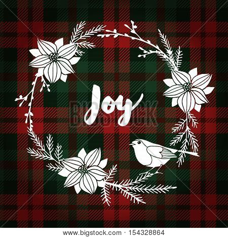 Christmas greeting card invitation. Finch bird and white Christmas wreath made of poinsettia and fir branches. Hand lettered text. Tartan checkered plaid vector illustration background.