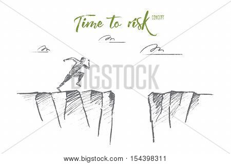 Vector hand drawn time to risk concept sketch. Man running to edge of mountain and ready to jump to other side over deep pass. Lettering Time to risk concept