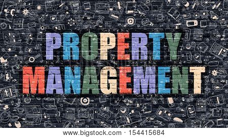 Property Management Concept. Property Management Drawn on Dark Wall. Property Management in Multicolor. Property Management Concept. Modern Illustration in Doodle Design of Property Management.