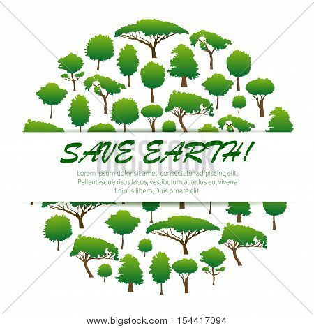 Save Earth. Environmental banner, placard, poster, emblem design. Green nature conservation and environment protection sticker label of green trees, plants. Natural ecology concept
