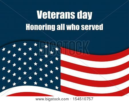 Veterans Day 11Th November. Honoring All Who Served. Veterans Day Greeting Card With American Flag.