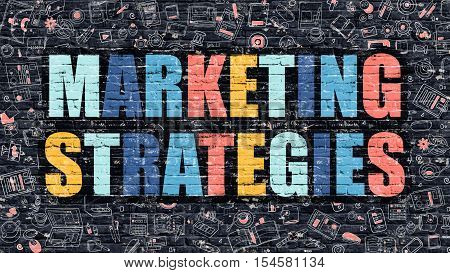 Marketing Strategies. Multicolor Inscription on Dark Brick Wall with Doodle Icons. Marketing Strategies Concept in Modern Style. Doodle Design Icons. Marketing Strategies on Dark Brickwall Background.