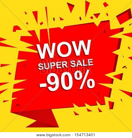 Big sale poster with WOW SUPER SALE MINUS 90 PERCENT text. Advertising boom, red  banner template