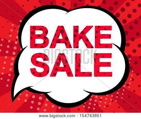 Big sale poster with BAKE SALE text. Advertising red banner template. Pop art style