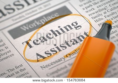 Teaching Assistant. Newspaper with the Job Vacancy, Circled with a Orange Marker. Blurred Image. Selective focus. Job Seeking Concept. 3D.