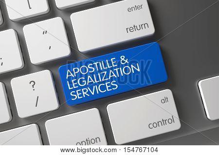 Concept of Apostille and Legalization Services, with Apostille and Legalization Services on Blue Enter Keypad on Computer Keyboard. 3D.