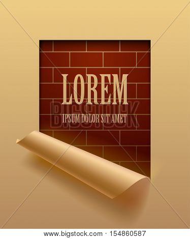 Beige paper sheet cut framed  and partially rolled up with brick wall background. The lower background is on separate layers by easy change to another. Vector illustration