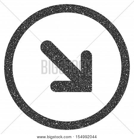 Arrow Right Down rubber seal stamp watermark. Icon symbol inside circle frame with grunge design and corrosion texture. Scratched vector gray ink sticker on a white background.